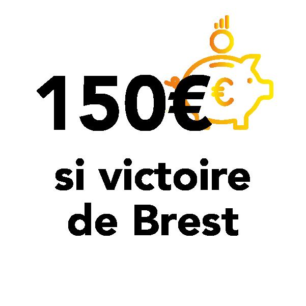 150 euros si victoire de Brest