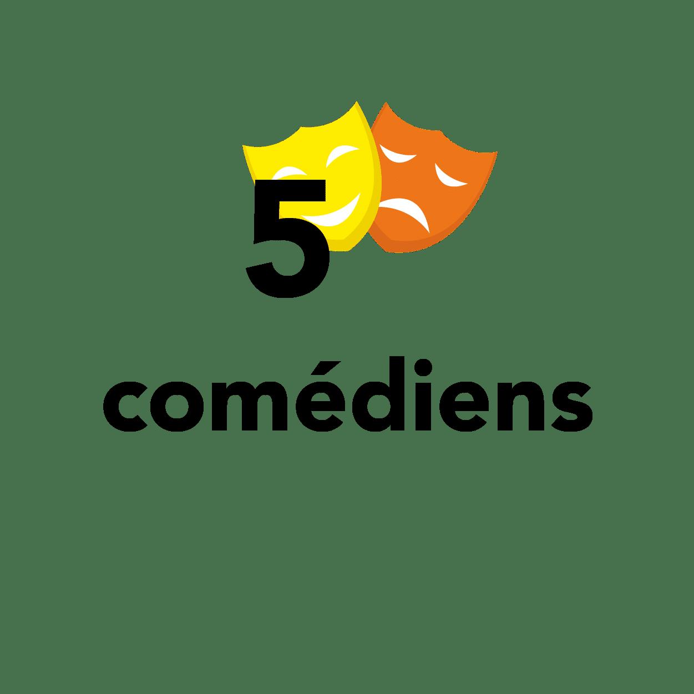 5 comédiens