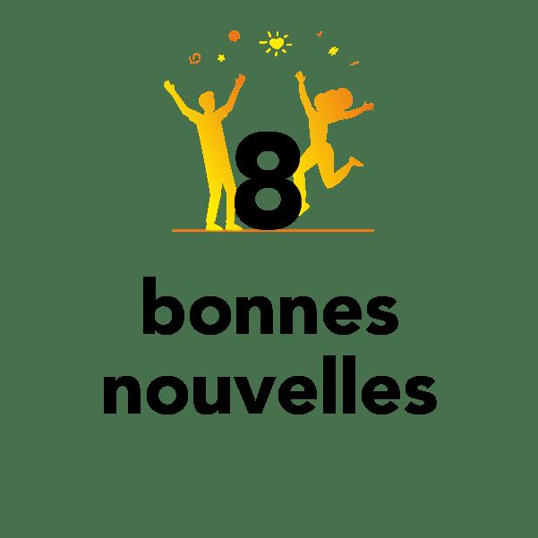 8 bonnes nouvelles