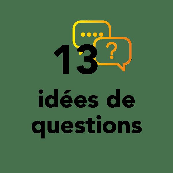 13 idées de questions